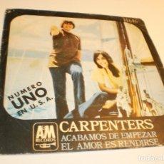 Discos de vinilo: SINGLE CARPENTERS ACABAMOS DE EMPEZAR. EL AMOR ES RENDIRSE. HISPAVOX 1970 SPAIN (PROBADO Y BIEN). Lote 178225892