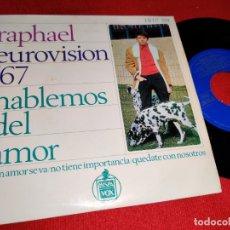 Discos de vinilo: RAPHAEL HABLEMOS DEL AMOR/SI UN AMOR SE VA/NO TIENE IMPORTANCIA/+1 7'' EP 1964 VERGARA EUROVISION'67. Lote 262871220