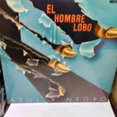 Discos de vinilo: AZUL Y NEGRO -EL HOMBRE LOBO-MAXI. Lote 178255178