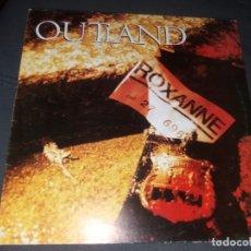 Discos de vinilo: OUTLAND --- ROXANNE. Lote 178256882