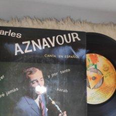 Discos de vinilo: CHARLES AZNAVOUR CANTA EN ESPAÑOL - EP - Y POR TANTO - SARAH - POR QUERER - NO SABRÉ JAMAS. Lote 178268110