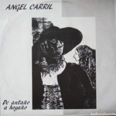 Discos de vinilo: ÁNGEL CARRIL - DE ANTAÑO A HOGAÑO - DOBLÓN FOLKLORE SALAMANCA LP 1983. Lote 178272313