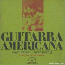 Dischi in vinile: ROGER MASON/STEVE WARING, GUITARRA AMERICANA. 4EP (EDIGSA 1972) -CUBIERTA DESPLEGABLE EN TRIPTICO-. Lote 178275960