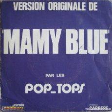 Discos de vinilo: POP TOPS: MAMY BLUE / ROAD TO FREEDOM. ORIGINAL FRANCIA. Lote 178276426