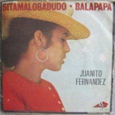 Discos de vinilo: JUANITO FERNANDEZ: SITAMALOBADUDO / BALAPAPA. ORQUESTA DE POP FESTERO LATINO / MEXICANO. Lote 178290297
