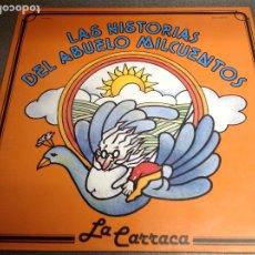 Discos de vinilo: LA CARRACA. LAS HISTORIAS DEL ABUELO MILCUENTOS. Lote 178316331