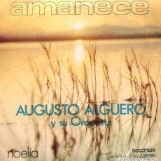 Discos de vinilo: AUGUSTO ALGUERO / AMANECE / NOELIA (SINGLE 1972). Lote 178322872