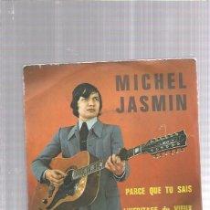 Discos de vinilo: MICHEL JASMIN PARCE QUE TU SAIS. Lote 178330382