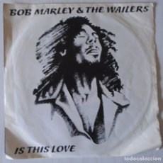 Discos de vinilo: BOB MARLEY & THE WAILERS - IS THIS LOVE ISLAND - 1978. Lote 178377196