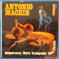 Discos de vinilo: EP / ANTONIO MACHIN / SOLAMENTE UNA VEZ - MISERIA - UN COMPROMISO - SOMOS DIFERENTES . Lote 178390848