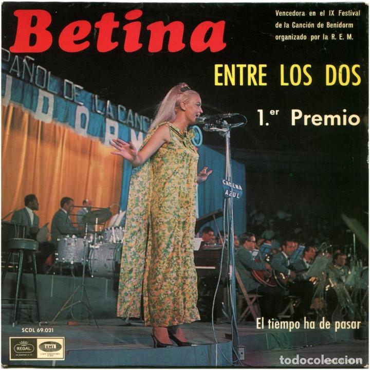 BETINA - ENTRE LOS DOS (1ER PREMIO IX FEST. DE BENIDORM) - SG SPAIN 1967 - REGAL SCDL69021- FIRMADO! (Música - Discos - Singles Vinilo - Otros Festivales de la Canción)