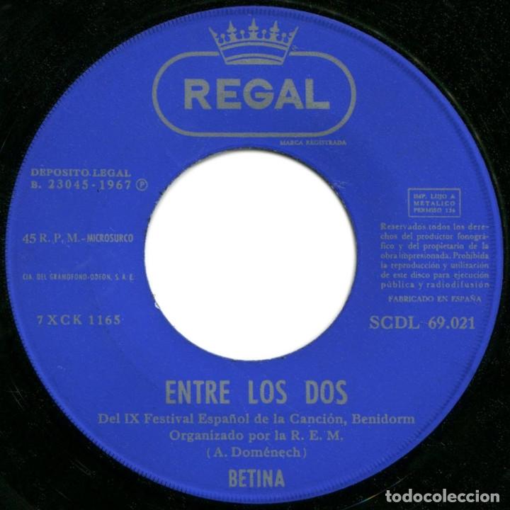Discos de vinilo: Betina - Entre los dos (1er premio IX Fest. de Benidorm) - Sg Spain 1967 - Regal SCDL69021- Firmado! - Foto 3 - 178392923