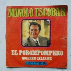 Discos de vinilo: MANOLO ESCOBAR EL POROMPOMPERO QUIEREN CAZARME. Lote 178606970