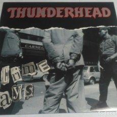 Discos de vinilo: THUNDERHEAD – CRIME PAYS ENGLAND-1991 LP MUSIC FOR NATIONS. Lote 178560547