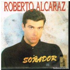 Discos de vinilo: ROBERTO ALCARAZ - SOÑADOR - SINGLE 1989 - PROMO. Lote 178610616