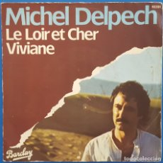 Discos de vinilo: SINGLE / MICHEL DELPECH / LE LOIR ET CHER - VIVIANE 1977. Lote 178612053
