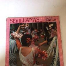 Discos de vinilo: SEVILLANAS PARA BAILAR. Lote 178624426