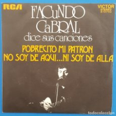 Disques de vinyle: SINGLE / FACUNDO CABRAL DICE SUS CANCIONES/POBRECITO MI PATRON-NO SOY DE AQUI...NI SOY DE ALLA 1972. Lote 178627286