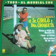 Discos de vinilo: LP EL SR. CIRILO Y DÑA. CROQUETA: TOOS AL MUNDIAL (1982) MUY BUEN ESTADO. Lote 178629653