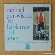 Discos de vinilo: RAPHAEL - EUROVISION 67 - HABLEMOS DEL AMOR + 3 - EP. Lote 178640675