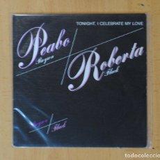 Discos de vinilo: PEABO BRYSON & ROBERTA FLAG - TONIGHT, I CELEBRATE MY LOVE / BORN TO LOVE - SINGLE. Lote 178640791