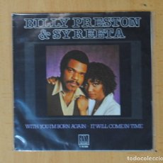 Discos de vinilo: BILLY PRESTON & SYREETA - WITH YOU I´M BORN AGAIN / IT WILL COME IN TIME - SINGLE. Lote 178640862