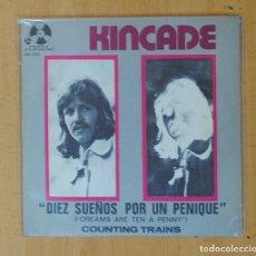 Discos de vinilo: KINCADE - DREAMS ARE TEN A PENNY / COUNTING TRAINS - SINGLE. Lote 178641045