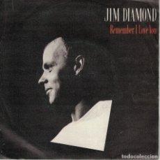 Discos de vinilo: JIM DIAMOND - REMEMBER I LOVE YOU / ROCK N ROLL (SINGLE ESPAÑOL, AM RECORDS 1985). Lote 178646851