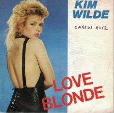 Discos de vinilo: KIM WILDE - LOVE BLONDE / CAN YOU HEART IT (SINGLE ESPAÑOL, RAK RECORDS 1983). Lote 178646963