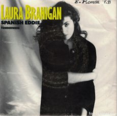 Discos de vinilo: LAURA BRANIGAN - SPANISH EDDIE / TENDERNESS (SINGLE ESPAÑOL, ATLANTIC 1985). Lote 178648632