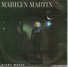 Discos de vinilo: MARILYN MARTIN - NIGHT MOVES / WILDEST DREAMS (SINGLE ESPAÑOL, ATLANTIC 1986). Lote 178652390