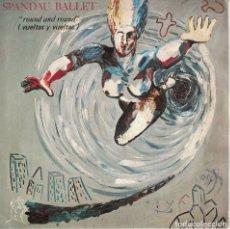 Discos de vinilo: SPANDAU BALLET - ROUND AND ROUND / TRUE (SINGLE ESPAÑOL, CHRYSALIS 1984)2. Lote 178653212