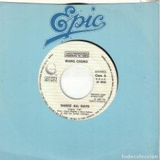 Discos de vinilo: WANG CHUNG - DANCE ALL DAYS (SINGLE PROMO ESPAÑOL, GEFFEN RECORDS 1983). Lote 178654870