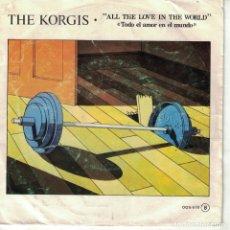 Discos de vinilo: THE KORGIS - ALL THE LOVE IN THE WORLD / CAN'T WE BE FRIENDS (SINGLE ESPAÑOL, RIALTO RECORDS 1981). Lote 178659766