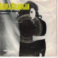 Discos de vinilo: LAURA BRANIGAN - SPANISH EDDIE / TENDERNESS (SINGLE PROMO ESPAÑOL, ATLANTIC 1985). Lote 178659967