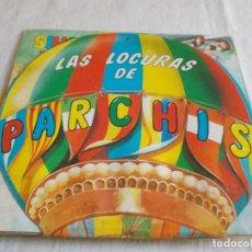 Discos de vinilo: PARCHIS LAS LOCURAS DE PARCHIS . Lote 178675991