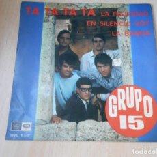 Discos de vinilo: GRUPO 15, EP, TA TA TA TA + 3, AÑO 1967. Lote 178681768