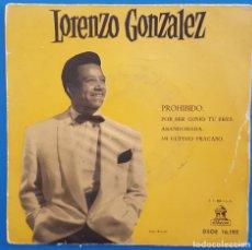 Discos de vinilo: EP / LORENZO GONZALEZ / PROHIBIDO - POR SER COMO TU ERES - ABANDONADA - MI ULTIMO FRACASO. Lote 178708411