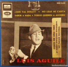 Discos de vinilo: EP / LUIS AGUILE / ¿QUE TAL DOLLY? - NO LEAS MI CARTA - SABOR A NADA - TODOS QUIEREN A ALGUIEN 1964. Lote 178709167