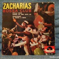 Discos de vinilo: ZACHARIAS BOSSA CLUB - STELLA NOVA / SAMBA DE UME NOTE SO / DESAFINADO / LA BOSSE A NOVA AÑO 1963 . Lote 178743913