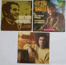 Discos de vinilo: LOTE 3 SINGLES VICTOR MANUEL- 7 PULGADAS. Lote 178752798