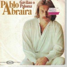 Discos de vinilo: PABLO ABRAIRA - GAVILAN O PALOMA / 30 DE FEBRERO (SINGLE ESPAÑOL, MOVIEPLAY 1977). Lote 178773451