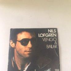 Discos de vinilo: NILS LOFGREN - VENGÓ A BAILAR. Lote 178780926