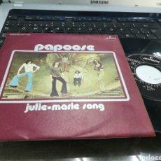 Discos de vinilo: PAPOOSE SINGLE JULIE ESPAÑA 1972. Lote 178800576