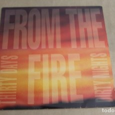 Discos de vinilo: FROM THE FIRE, THIRTY DAYS DIRTY NIGHTS, VINILO, AÑO 1992, METROPOLIS RECORDS. Lote 178818236