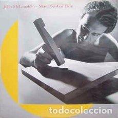 Discos de vinilo: JOHN MCLAUGHLIN - MUSIC SPOKEN HERE (LP, ALBUM) LABEL:WARNER BROS. RECORDS, WARNER BROS. RECORDS CA. Lote 178820758