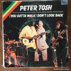 Discos de vinilo: PETER TOSH - (YOU GOTTA WALK) DON'T LOOK BACK - SINGLE EMI 1978 - MICK JAGGER. Lote 178836583