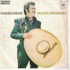 Discos de vinilo: VICENTE FERNANDEZ - VOLVER, VOLVER / EL JALICIENSE (SINGLE ESPAÑOL, CBS 1973). Lote 178847033