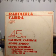 Discos de vinilo: RARE MAXI PROMO RAFFAELLA CARRA : CALIENTE, CALIENTE + ADIOS AMIGO + SUPER RUMBAS. Lote 178868388