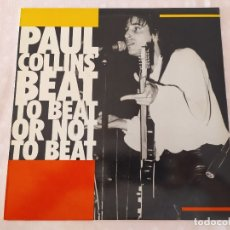Discos de vinilo: PAUL COLLINS BEAT- TO BEAT OR NOT TO BEAT. Lote 178872783